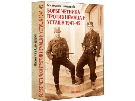 БОРБЕ ЧЕТНИКА ПРОТИВ НЕМАЦА И УСТАША 1941-1945
