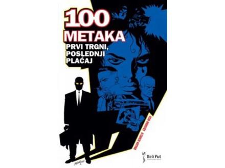 100 METAKA 1: PRVI TRGNI, POSLEDNJI PLAĆAJ