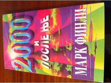 2000 i posle nje Mark Finli