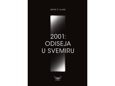 2001: Odiseja u svemiru - Artur Č.Klark