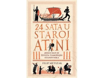 24 SATA U STAROJ ATINI - Filip Metizak