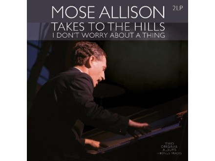 2LP Mose Allison ‎– Takes To The Hills - I Don`t Worry