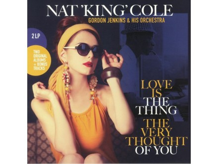2LP Nat King Cole ‎– Love Is The Thing/The Very Thought