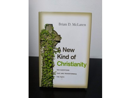 A New Kind of Christianity, Brian D. McLaren