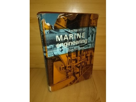 A history of marine engineering - J. Guthrie