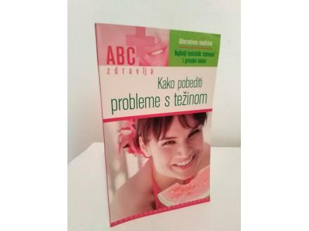 ABC zdravlja - Kako pobediti probleme sa težinom