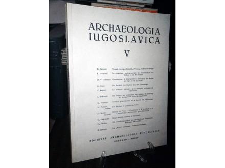 ARCHAEOLOGIA IUGOSLAVICA V