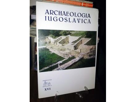 ARCHAEOLOGIA IUGOSLAVICA XVI
