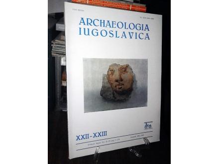 ARCHAEOLOGIA IUGOSLAVICA XXII-XXIII