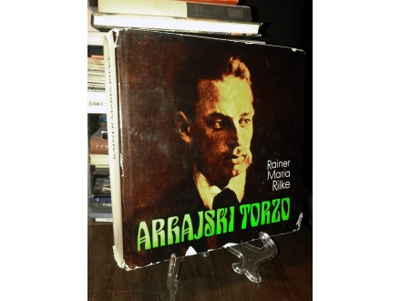 ARHAJSKI TORZO - Rainer Maria Rilke
