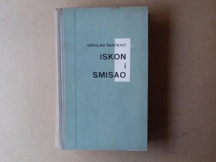 Abdulah Šarčević - ISKON I SMISAO