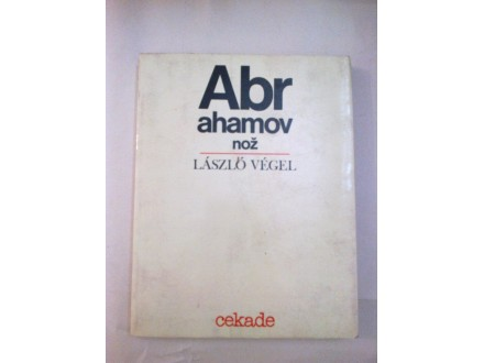 Abrahamov nož - Laszlo Vegel