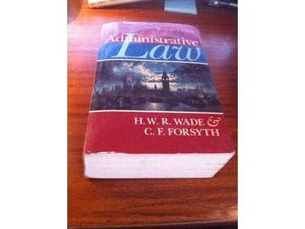Administrative law H W R Wade C F F Forsyth