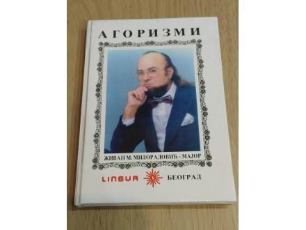 Agorizmi - Živorad M.Miloradović Major