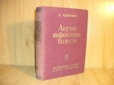 Akutne infektivne bolesti - K. Todorović