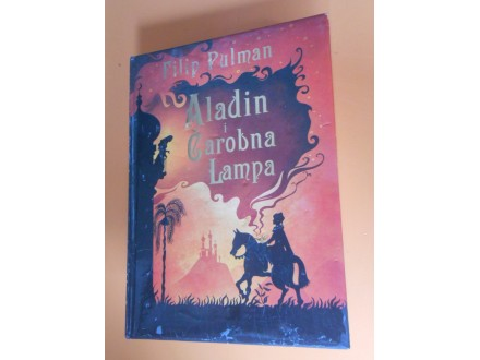 Aladin i Čarobna Lampa Filip Pulman,ILUSTROVANA