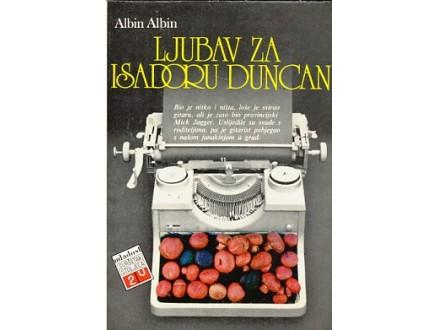 Albin Albin - Ljubav za Isadoru Duncan