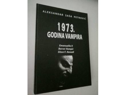 Aleksandar Saša Petrović - 1973. Godina vampira
