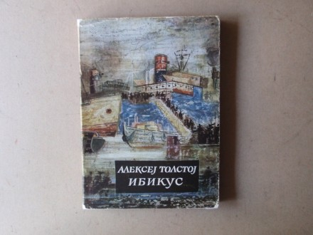 Aleksej Tolstoj - DOŽIVLJAJI NJEVZOROVA ILI IBIKUS