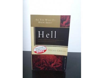 All You Want to Know About Hell, Steve Gregg