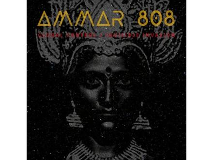 Ammar 808 – Global Control / Invasible Invasion