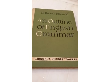 An Outline of English grammar - dr Rudolf Filipović