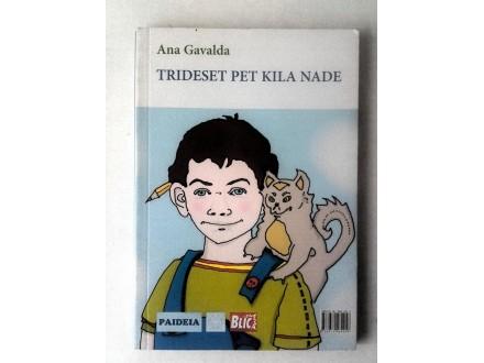 Ana Gavalda - Trideset pet kila nade