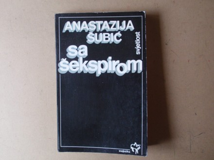 Anastazija Šubić - SA ŠEKSPIROM