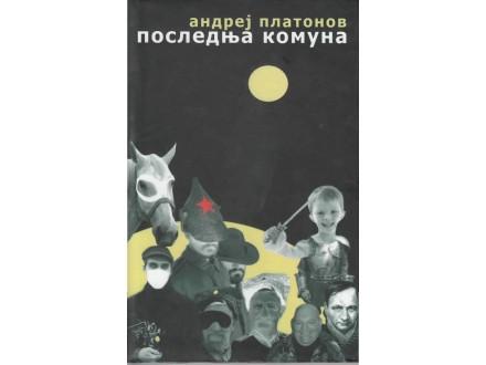Andrej Platonov - Poslednja komuna