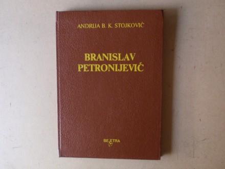 Andrija Stojković - BRANISLAV PETRONIJEVIĆ