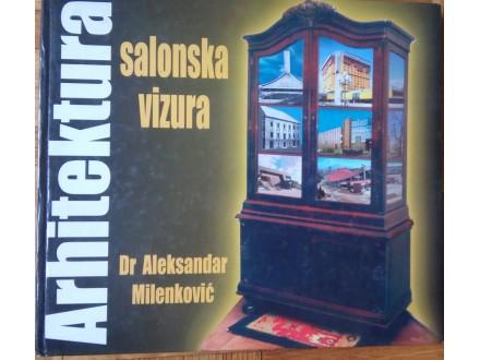 Arhitektura salonska vizura  Dr Aleksandar Milenković