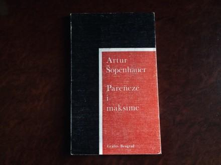 Artur Sopenhauer - Pareneze I Maksime