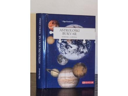 Astrološki bukvar : nebeska azbuka - Olga Knežević