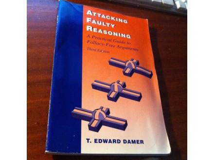 Attacking Faulty Reasoning T . Edward Damer