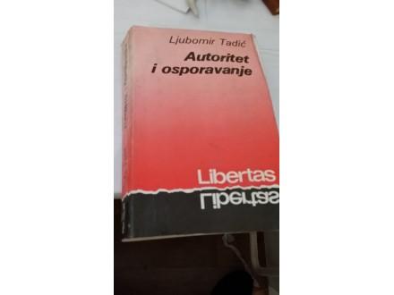 Autoritet i osporavanje - Ljubomir Tadić