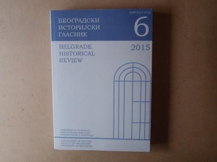 BEOGRADSKI ISTORIJSKI GLASNIK 6 - 2015