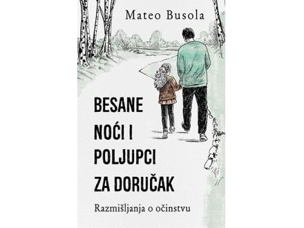 BESANE NOĆI I POLJUPCI ZA DORUČAK - Mateo Busola