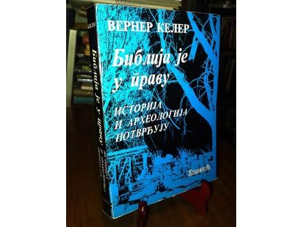 BIBLIJA JE U PRAVU - Verner Keler