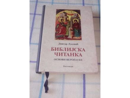 BIBLIJSKA ČITANKA: OSNOVI VERONAUKE - Dmitar Luković