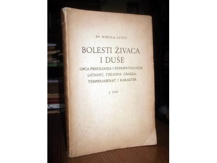 BOLESTI ŽIVACA I DUŠE - dr Nikola Sučić (1937)