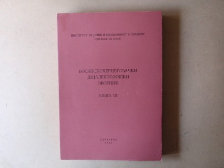 BOSANSKOHERCEGOVAČKI  DIJALEKTOLOŠKI  ZBORNIK  III