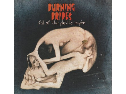 BURNING BRIDES - Fall Of The Plastic Empire
