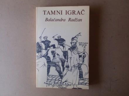 Balačandra Radžan - TAMNI IGRAČ