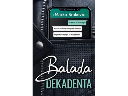 Balada dekadenta - Marko Braković