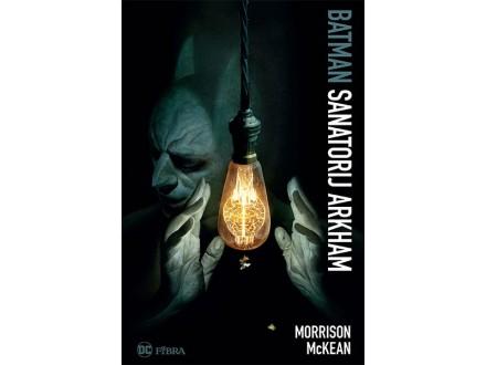 Batman: Sanatorij Arkham - Grant Morrison, Dave McKean