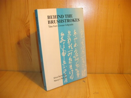 Behind the Brushstrokes - Tales from Chinese Calligraph