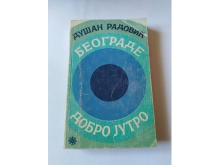 Beograd dobro jutro - ljubavi Josipa Broza