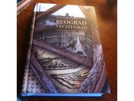 Beograd večiti grad Aleksandar Diklić NOVO