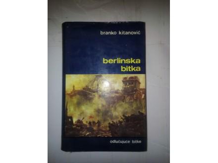 Berlinska bitka - Branko Kitanović