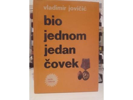 Bio jednom jedan čovek - Vladimir Jovičić